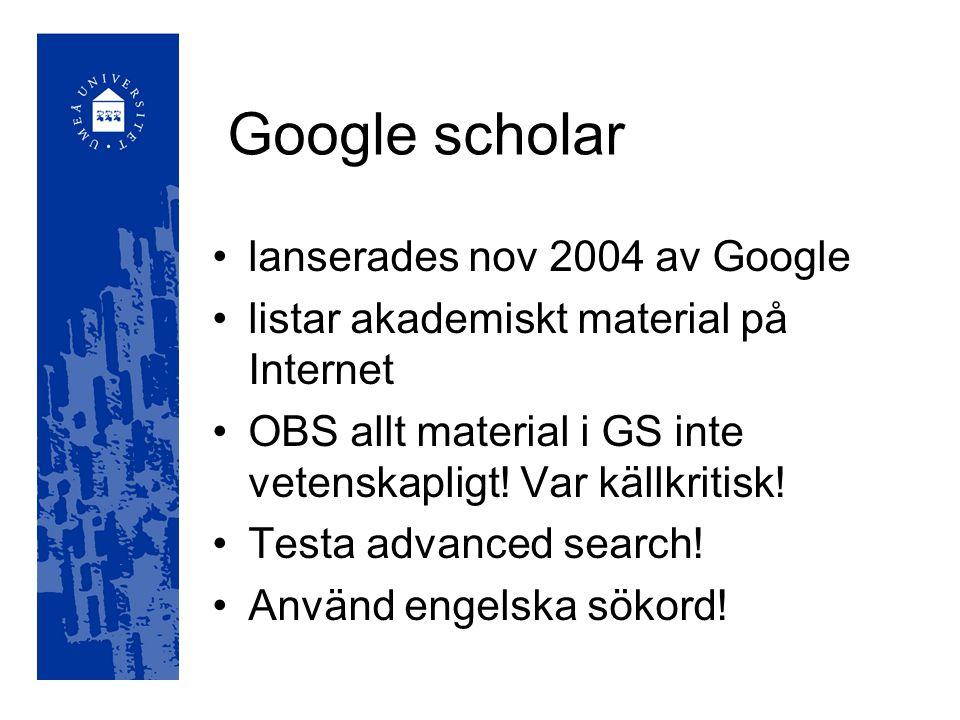 Google scholar lanserades nov 2004 av Google