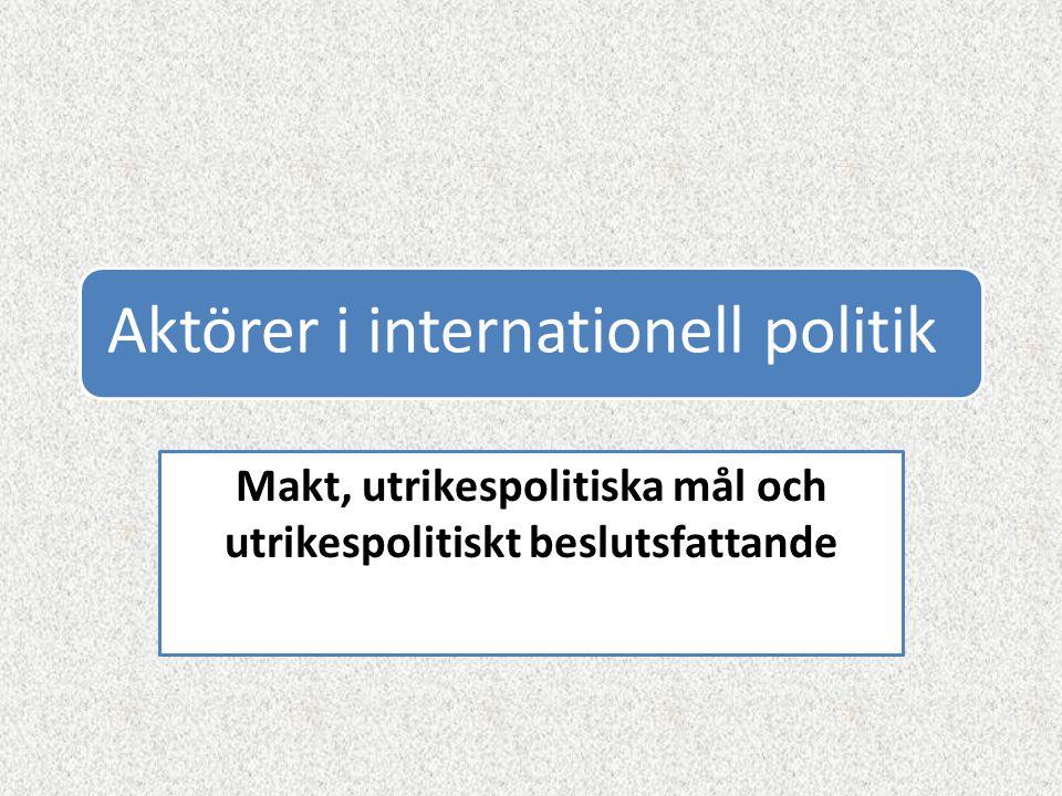 Makt, utrikespolitiska mål och utrikespolitiskt beslutsfattande