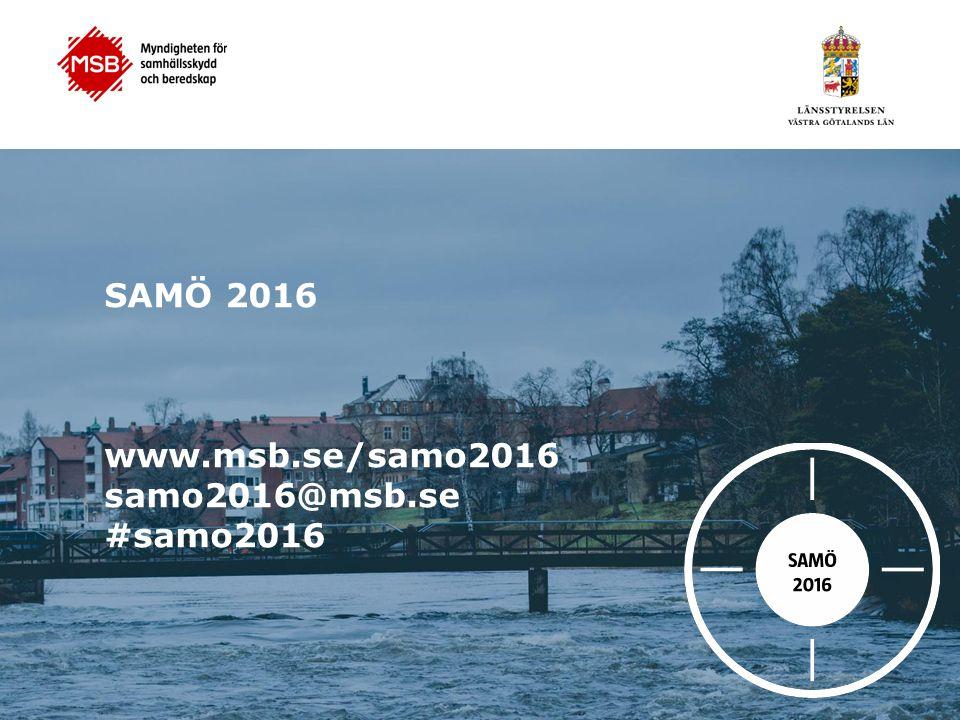 SAMÖ 2016 www.msb.se/samo2016 samo2016@msb.se #samo2016
