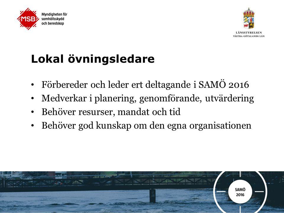 Lokal övningsledare Förbereder och leder ert deltagande i SAMÖ 2016