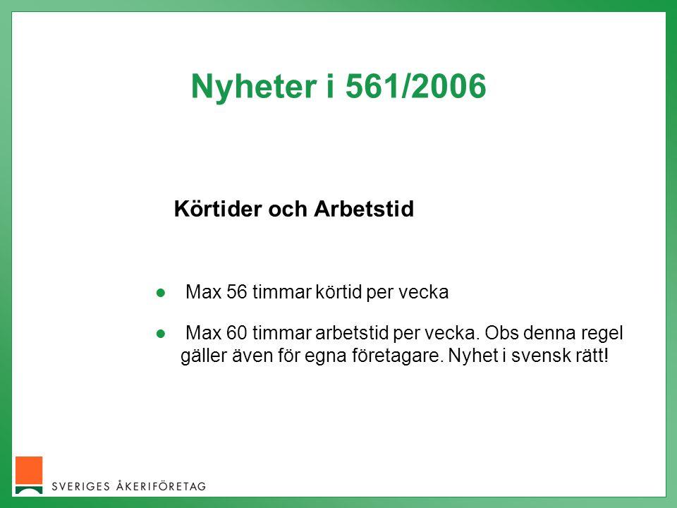 Nyheter i 561/2006 Körtider och Arbetstid