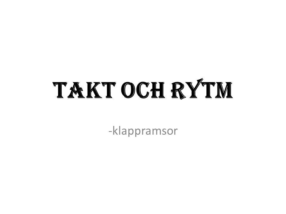 TAKT OCH RYTM -klappramsor