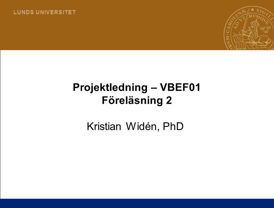 Projektledning – VBEF01 Föreläsning 2