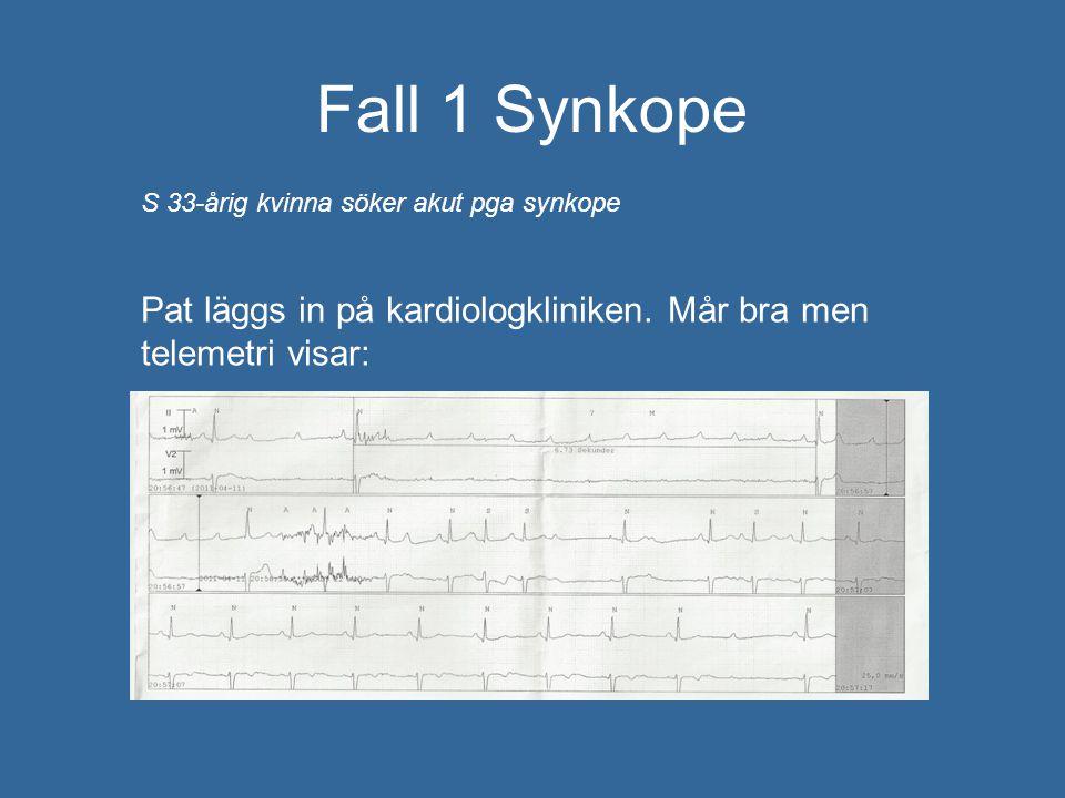 Fall 1 Synkope S 33-årig kvinna söker akut pga synkope.