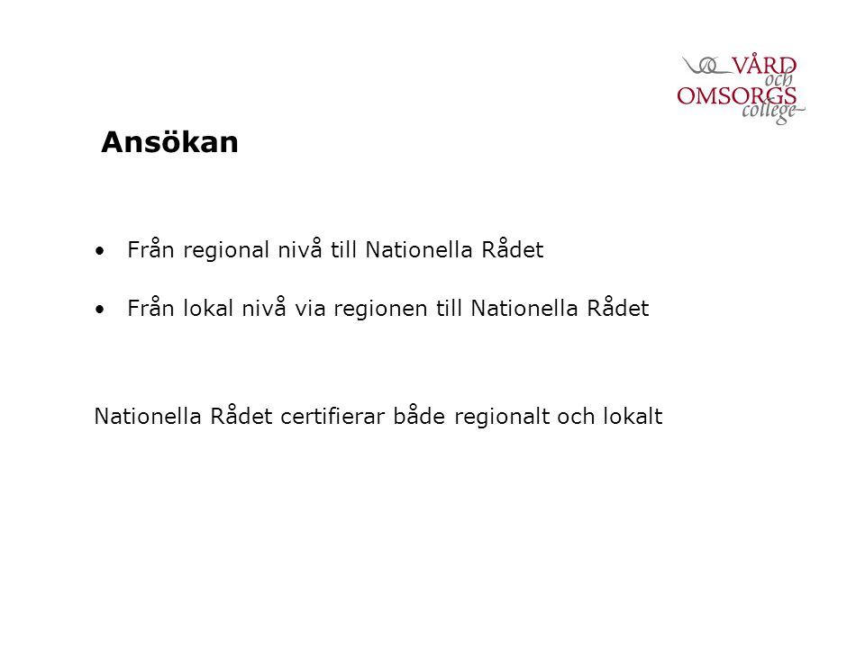 Ansökan Från regional nivå till Nationella Rådet