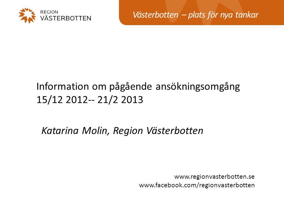 Information om pågående ansökningsomgång 15/12 2012-- 21/2 2013