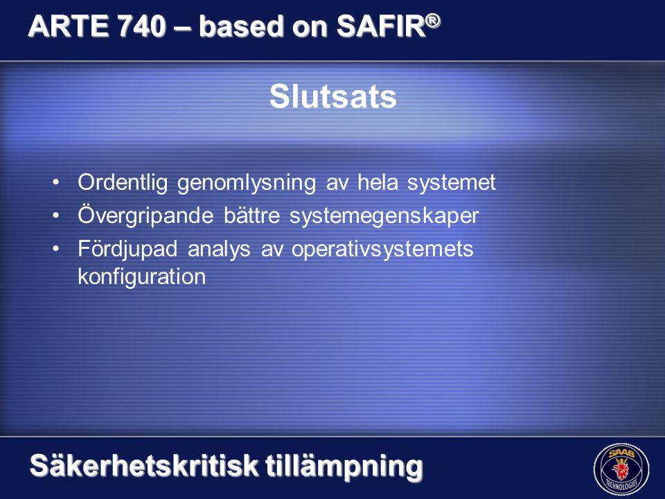 Slutsats ARTE 740 – based on SAFIR® Säkerhetskritisk tillämpning