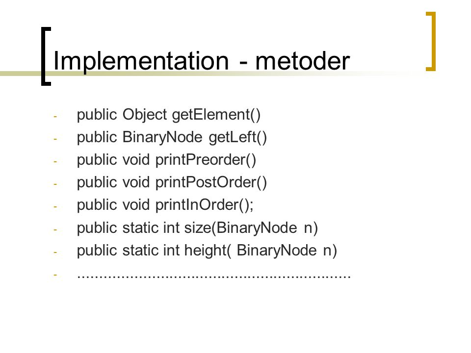 Implementation - metoder