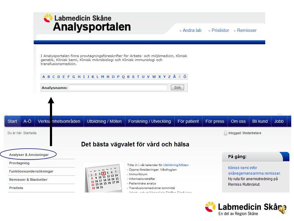 Via Analyser & Anvisningar (i vänstermenyn på startsidan) finns länk till Analysportalen där du hittar analyser med provtagningsanvisningar.