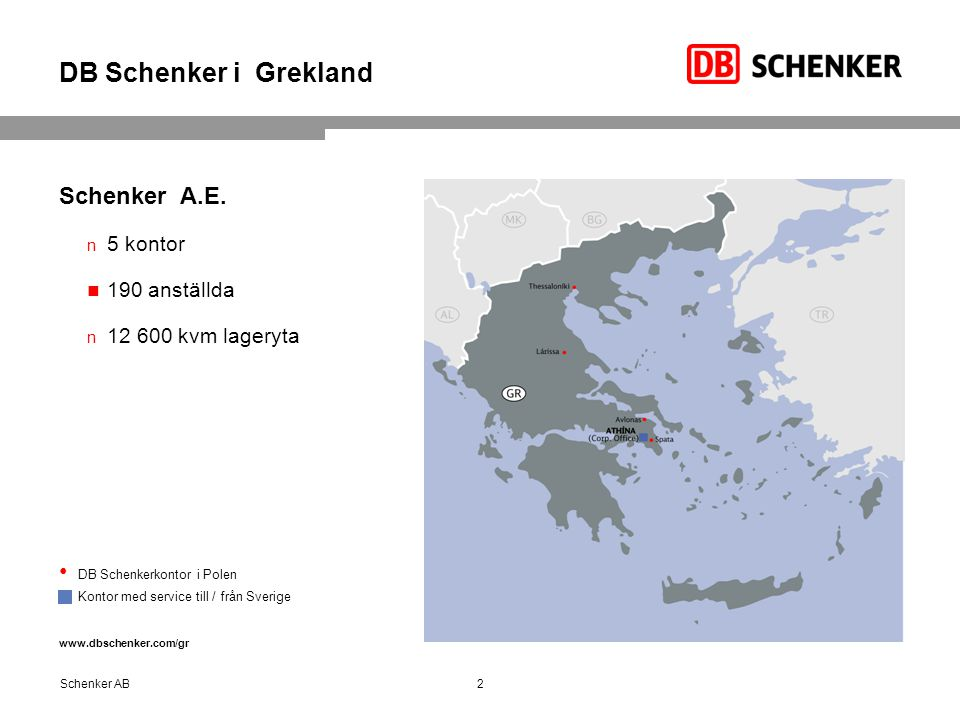 DB Schenker i Grekland Schenker A.E. 5 kontor 190 anställda