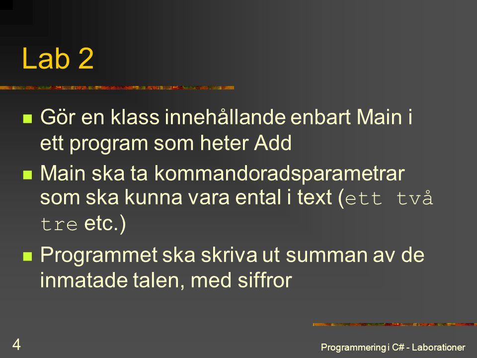 Lab 2 Gör en klass innehållande enbart Main i ett program som heter Add.