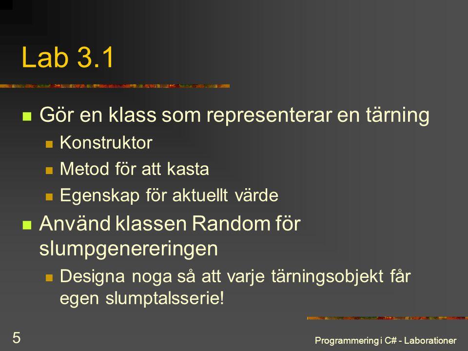 Lab 3.1 Gör en klass som representerar en tärning
