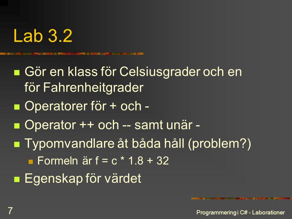 Lab 3.2 Gör en klass för Celsiusgrader och en för Fahrenheitgrader