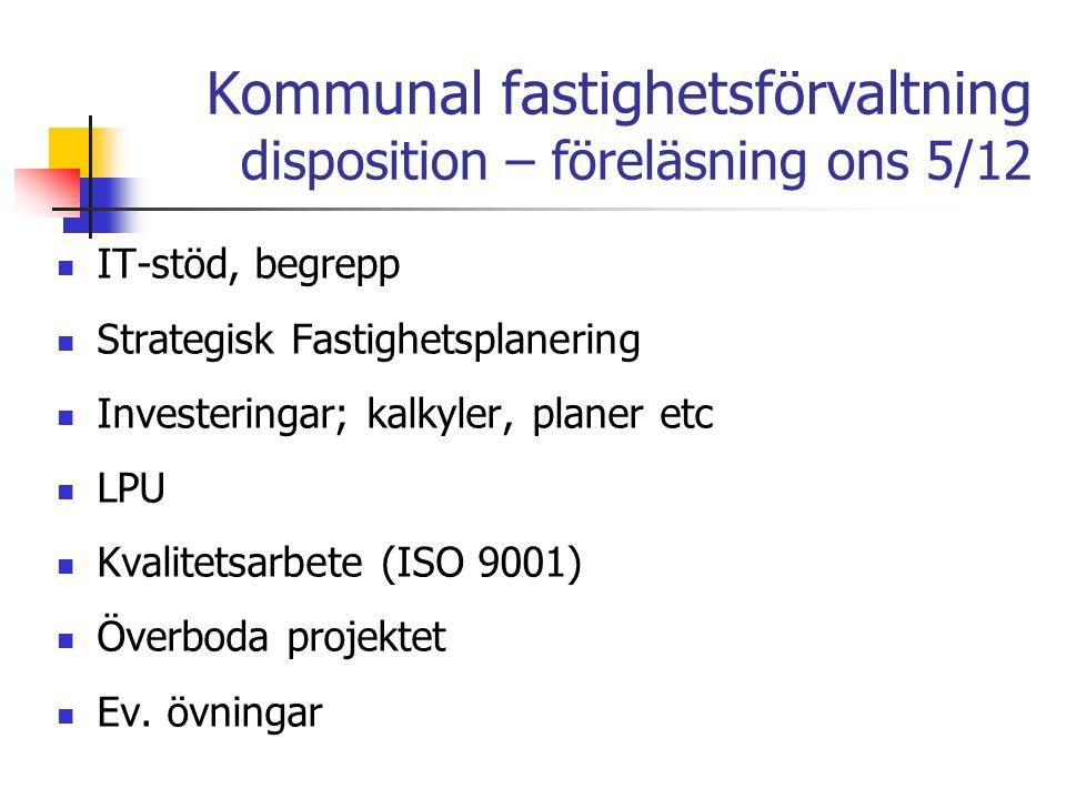 Kommunal fastighetsförvaltning disposition – föreläsning ons 5/12