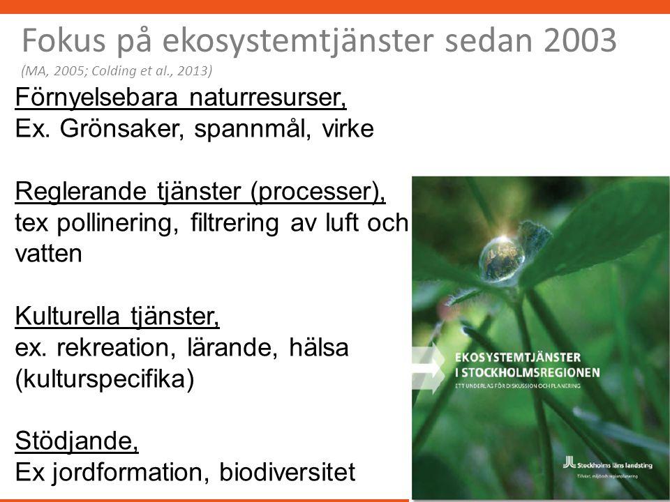 Fokus på ekosystemtjänster sedan 2003