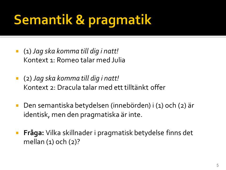 Semantik & pragmatik (1) Jag ska komma till dig i natt!