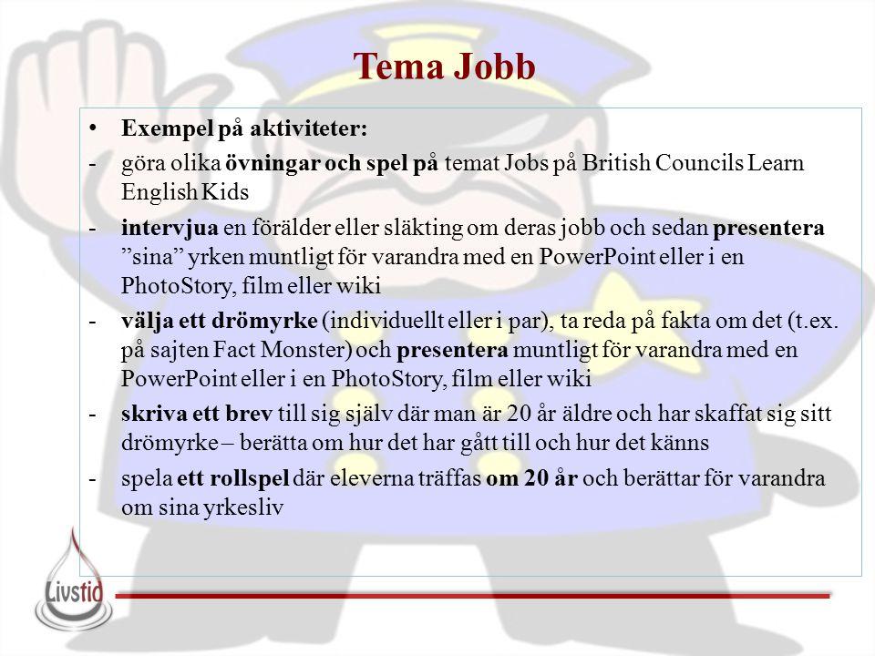 Tema Jobb Exempel på aktiviteter: