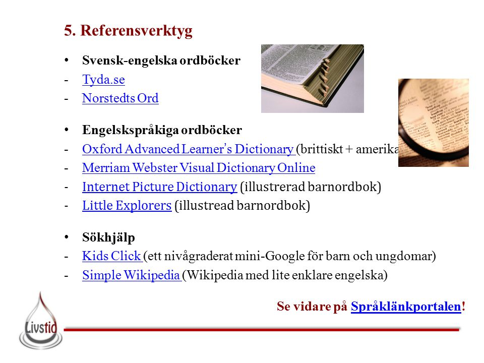 5. Referensverktyg Svensk-engelska ordböcker Tyda.se Norstedts Ord