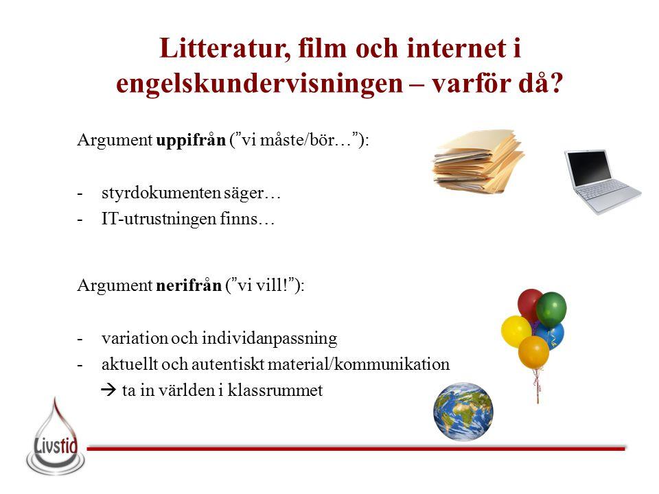 Litteratur, film och internet i engelskundervisningen – varför då