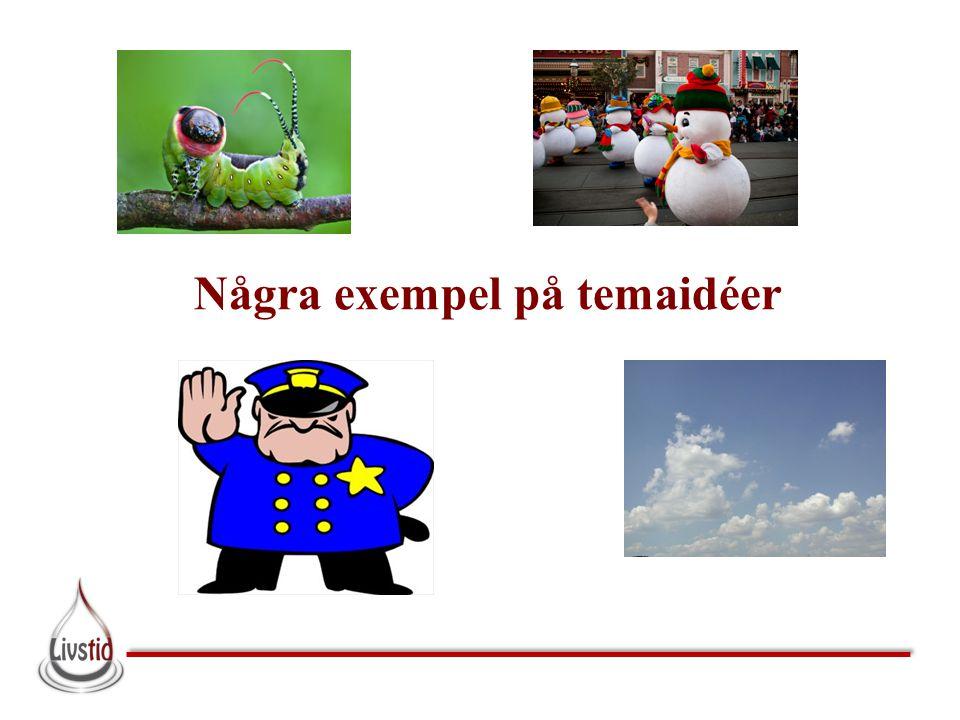 Några exempel på temaidéer