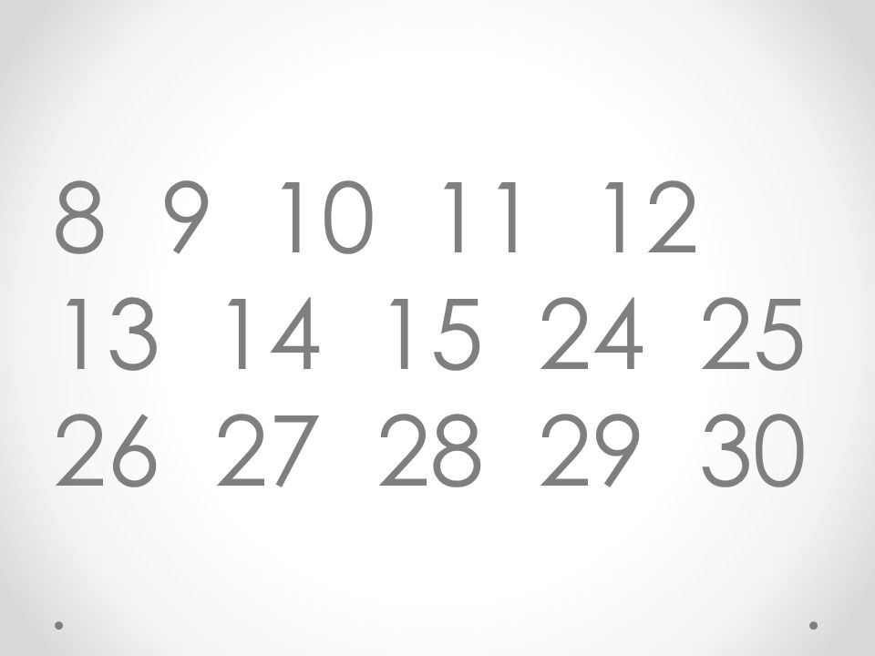 8 9 10 11 12 13 14 15 24 25 26 27 28 29 30