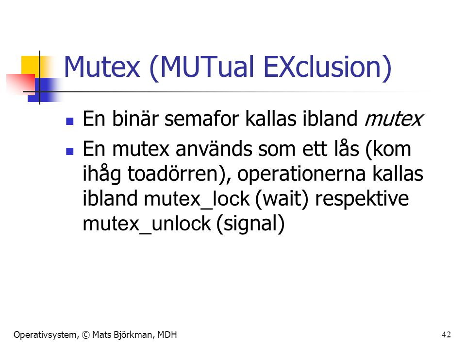 Mutex (MUTual EXclusion)