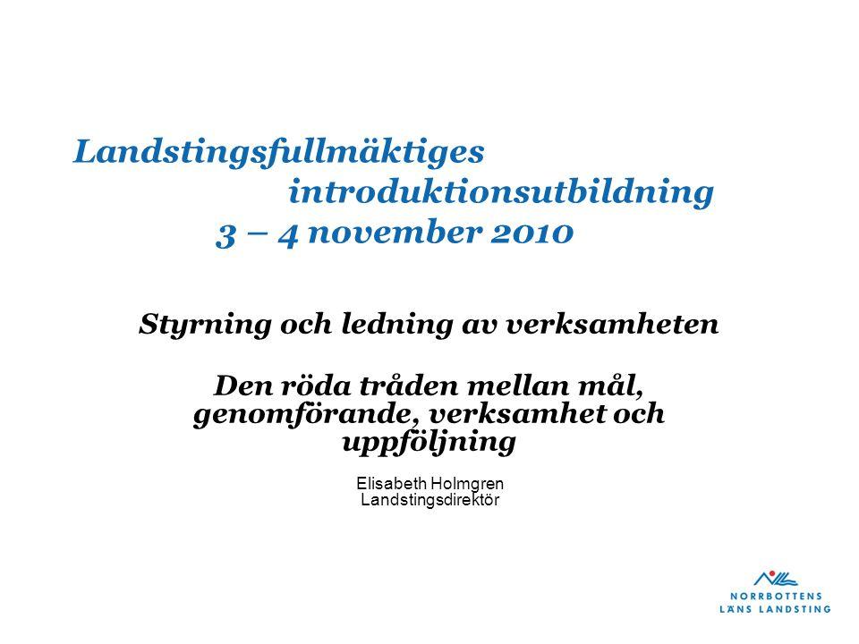Landstingsfullmäktiges introduktionsutbildning 3 – 4 november 2010