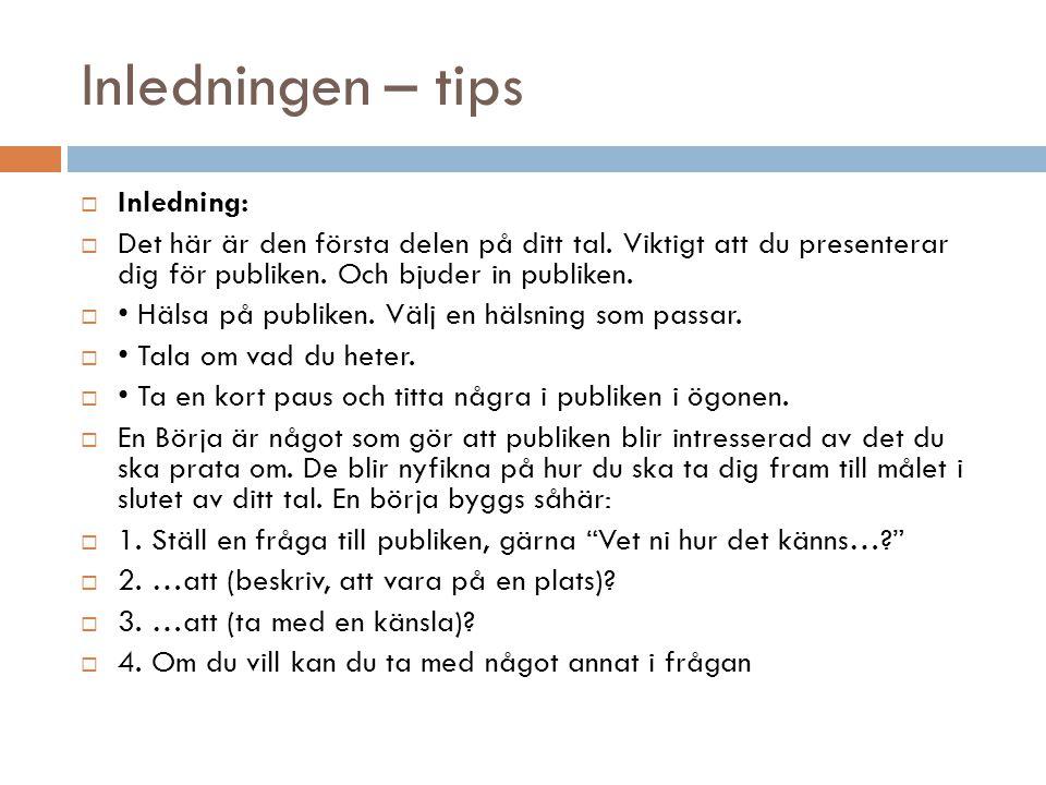 Inledningen – tips Inledning: