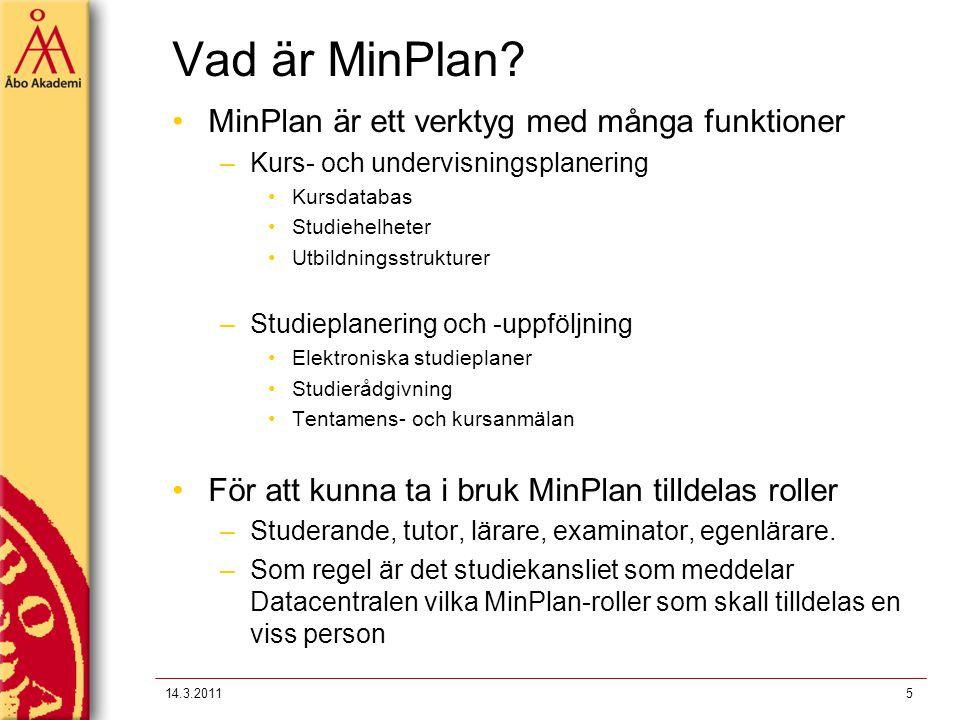 Vad är MinPlan MinPlan är ett verktyg med många funktioner
