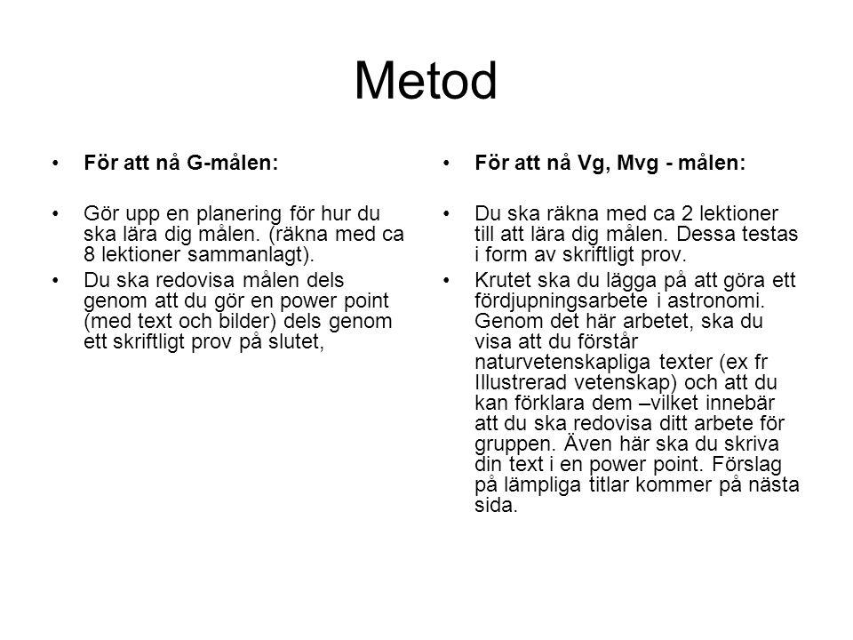 Metod För att nå G-målen: