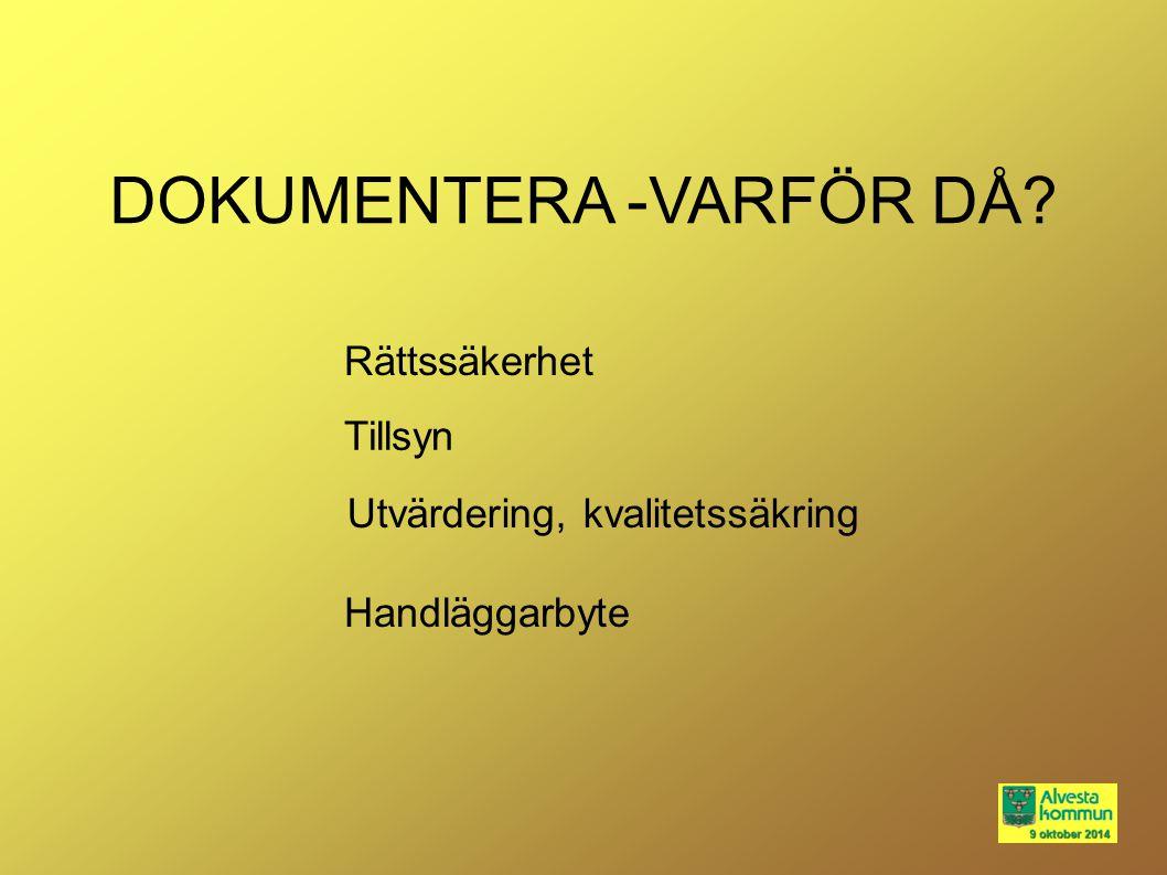 DOKUMENTERA -VARFÖR DÅ