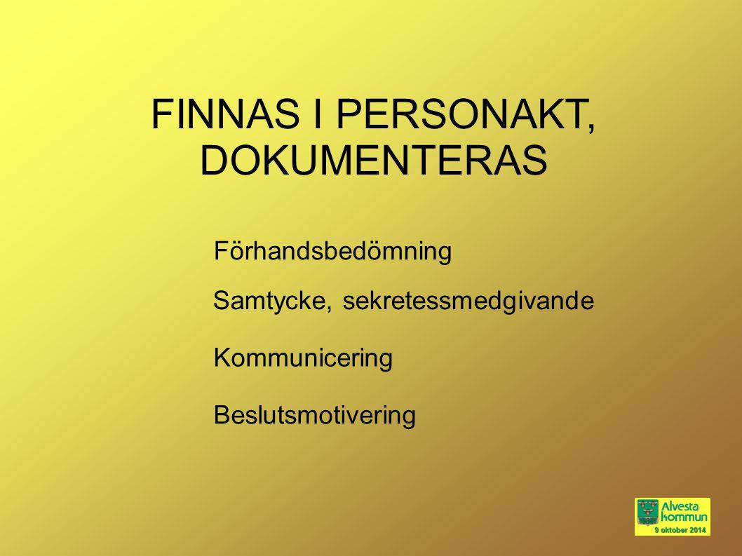 FINNAS I PERSONAKT, DOKUMENTERAS Förhandsbedömning