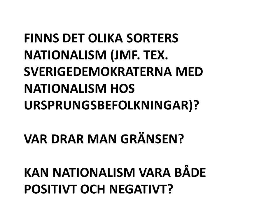 Finns det olika sorters nationalism (jmf. Tex