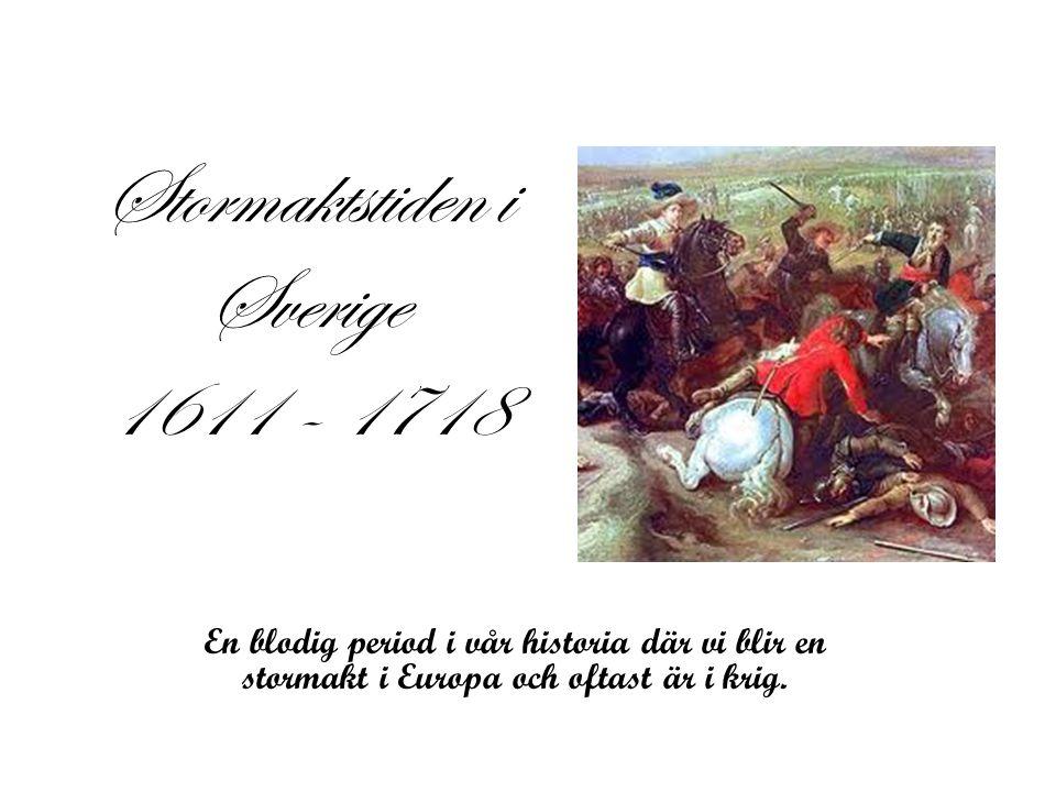 Stormaktstiden i Sverige 1611 - 1718