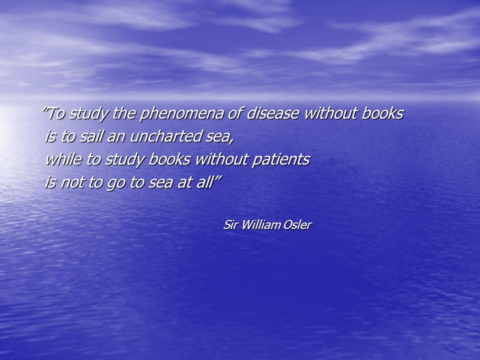 To study the phenomena of disease without books