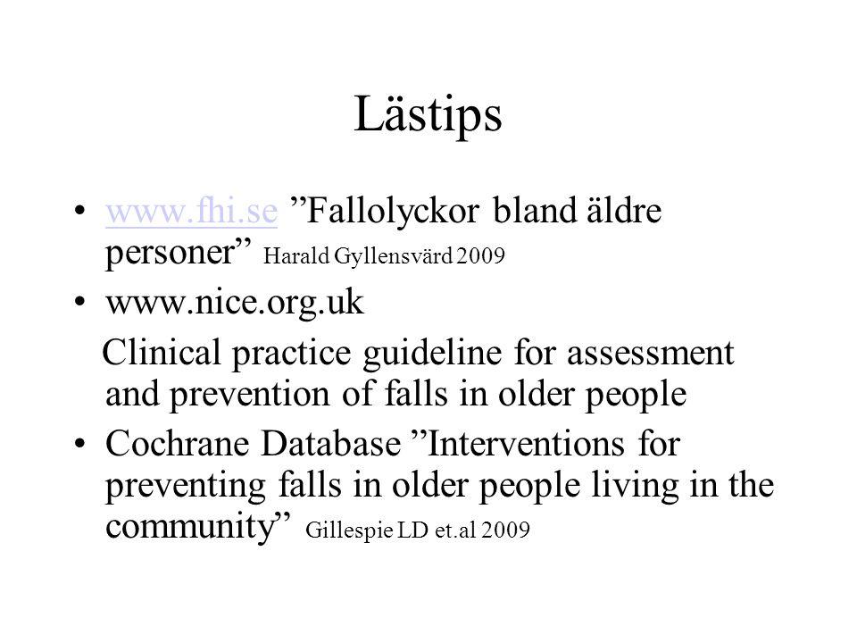 Lästips www.fhi.se Fallolyckor bland äldre personer Harald Gyllensvärd 2009. www.nice.org.uk.