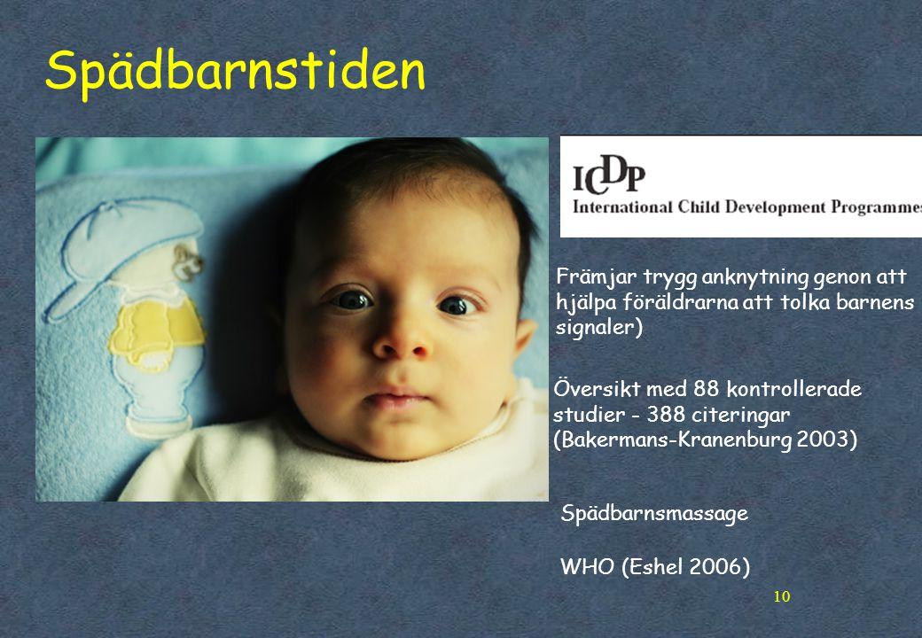 Spädbarnstiden Främjar trygg anknytning genon att hjälpa föräldrarna att tolka barnens signaler)