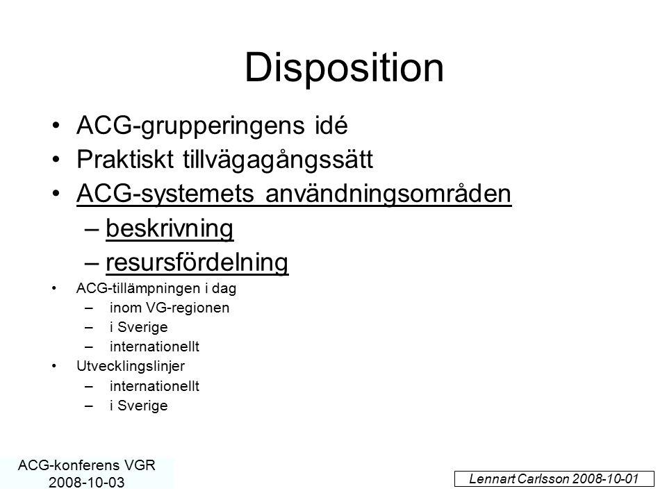 Disposition ACG-grupperingens idé Praktiskt tillvägagångssätt