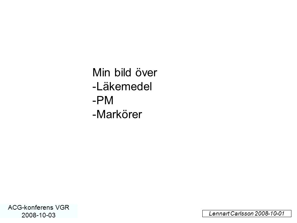 Min bild över Läkemedel PM Markörer ACG-konferens VGR 2008-10-03