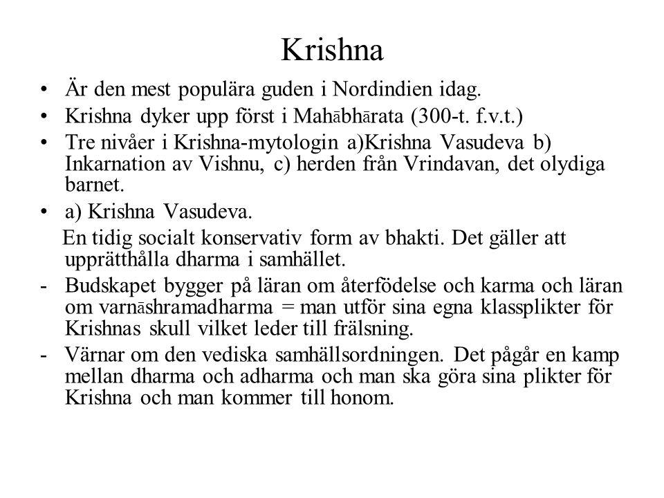 Krishna Är den mest populära guden i Nordindien idag.