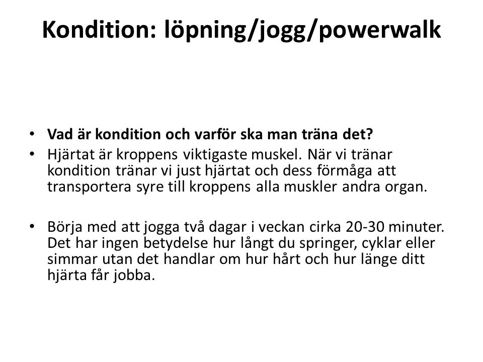 Kondition: löpning/jogg/powerwalk