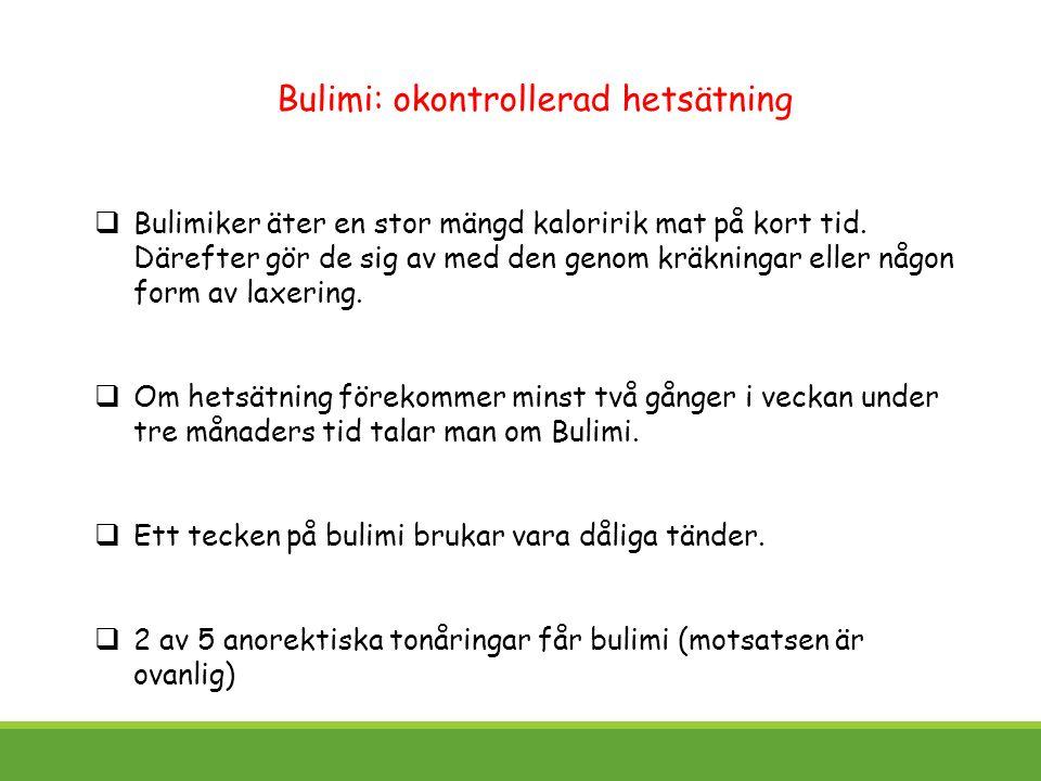 Bulimi: okontrollerad hetsätning