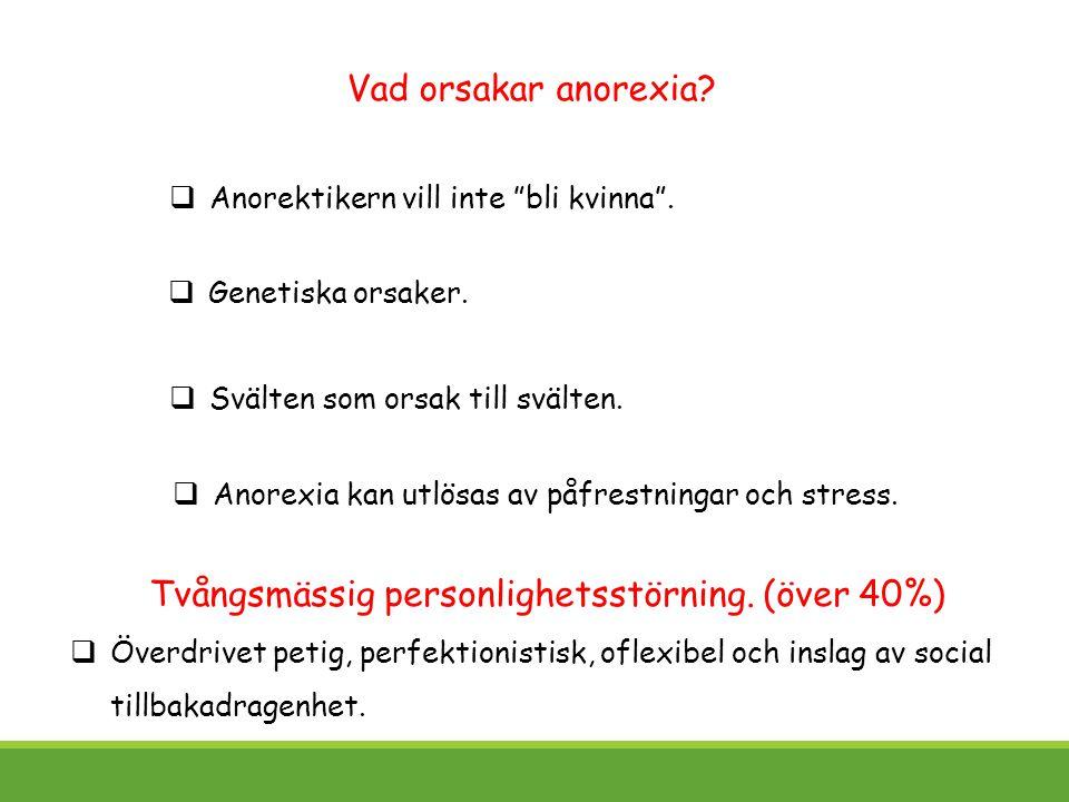 Tvångsmässig personlighetsstörning. (över 40%)