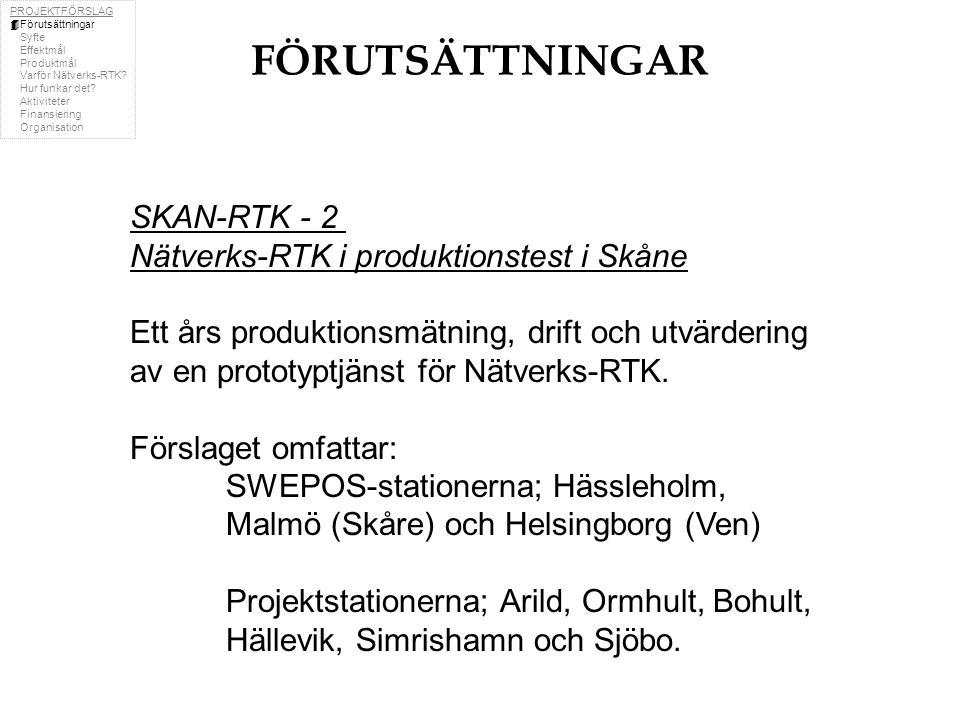 FÖRUTSÄTTNINGAR SKAN-RTK - 2 Nätverks-RTK i produktionstest i Skåne