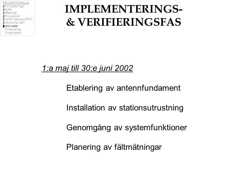 IMPLEMENTERINGS- & VERIFIERINGSFAS