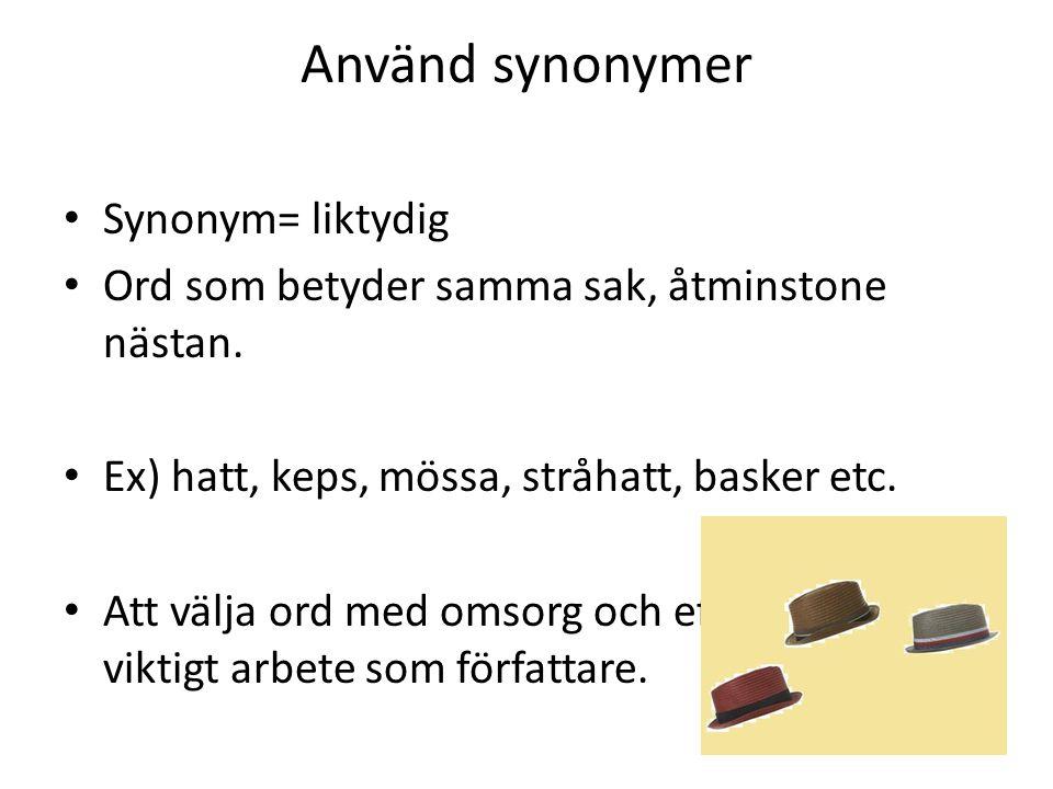 Använd synonymer Synonym= liktydig