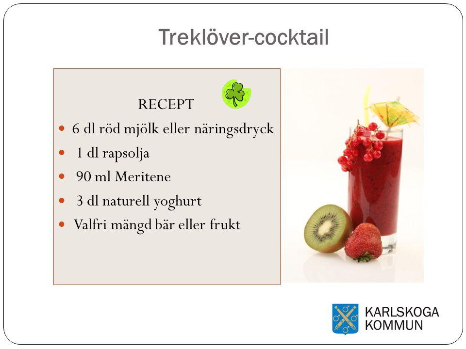 Treklöver-cocktail RECEPT 6 dl röd mjölk eller näringsdryck