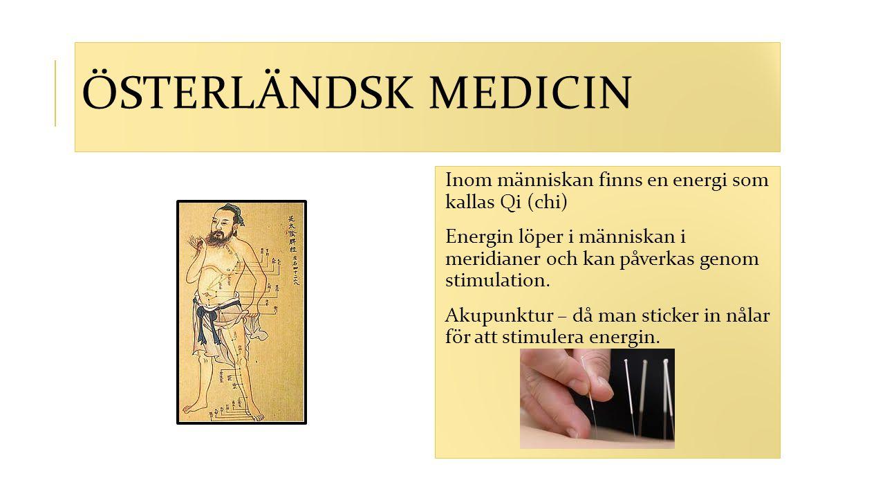 Österländsk medicin Inom människan finns en energi som kallas Qi (chi)