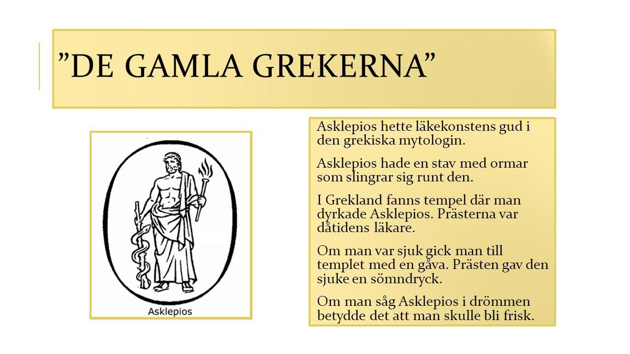 De gamla grekerna Asklepios hette läkekonstens gud i den grekiska mytologin. Asklepios hade en stav med ormar som slingrar sig runt den.
