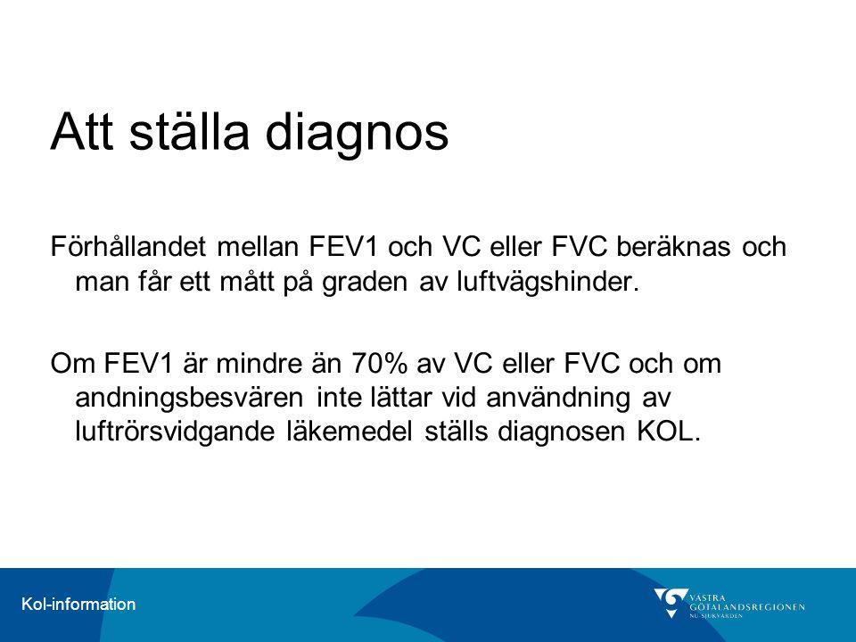 Att ställa diagnos Förhållandet mellan FEV1 och VC eller FVC beräknas och man får ett mått på graden av luftvägshinder.
